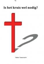 Walter Tessensohn , Is het kruis wel nodig?