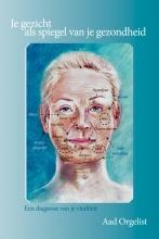 Aad Orgelist , Je gezicht als spiegel van je gezondheid
