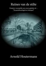 Arnold Houtermans , Ruïnes van de stilte