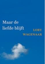 Lory Wagenaar , Maar de liefde blijft