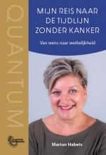 Marion Habets , Mijn reis naar de tijdlijn zonder kanker
