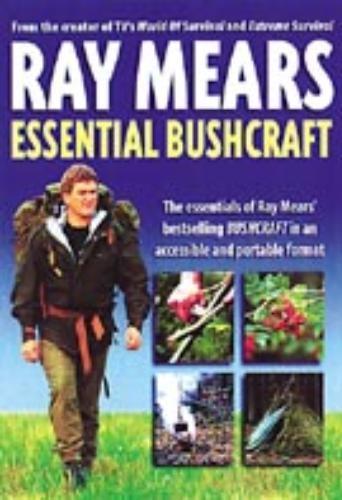 Ray Mears,Essential Bushcraft