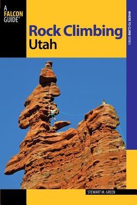 Stewart M. Green,Rock Climbing Utah