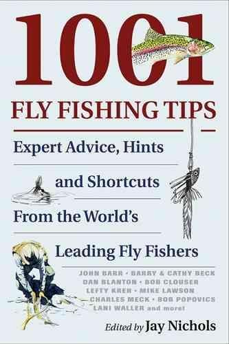 Jay Nichols,1001 Fly Fishing Tips