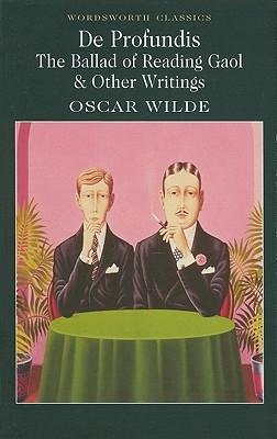 Oscar Wilde,   Dr Keith (University of Kent at Canterbury) Carabine,De Profundis, The Ballad of Reading Gaol & Others