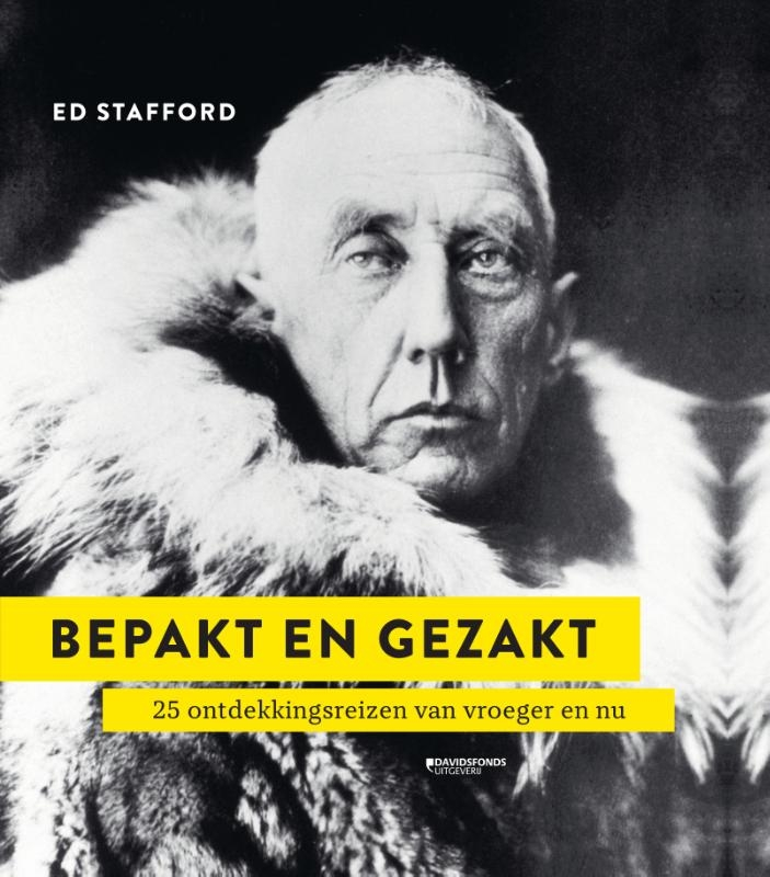 Ed Stafford,Bepakt en gezakt