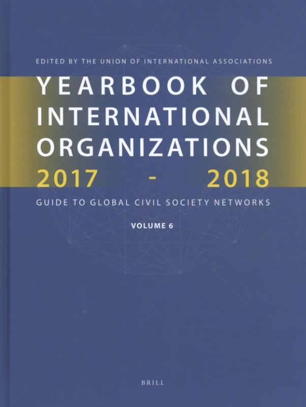 Union of International Associations,Yearbook of International Organizations 2017-2018 Volume 6