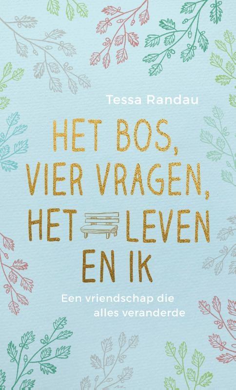 Tessa Randau,Het bos, vier vragen, het leven en ik