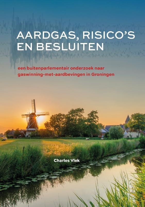 Charles Vlek,Aardgas, risico`s en besluiten