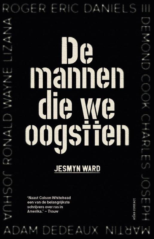 Jesmyn Ward,De mannen die we oogstten