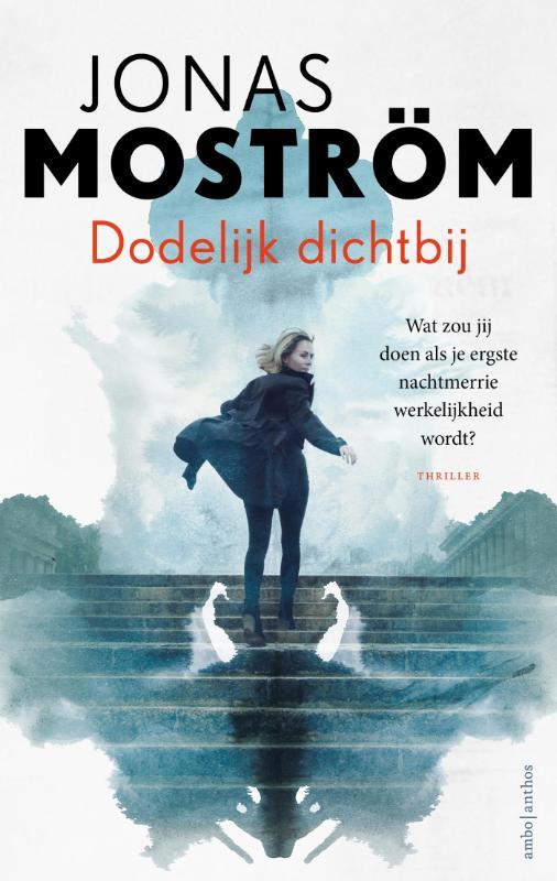 Jonas Moström,Dodelijk dichtbij