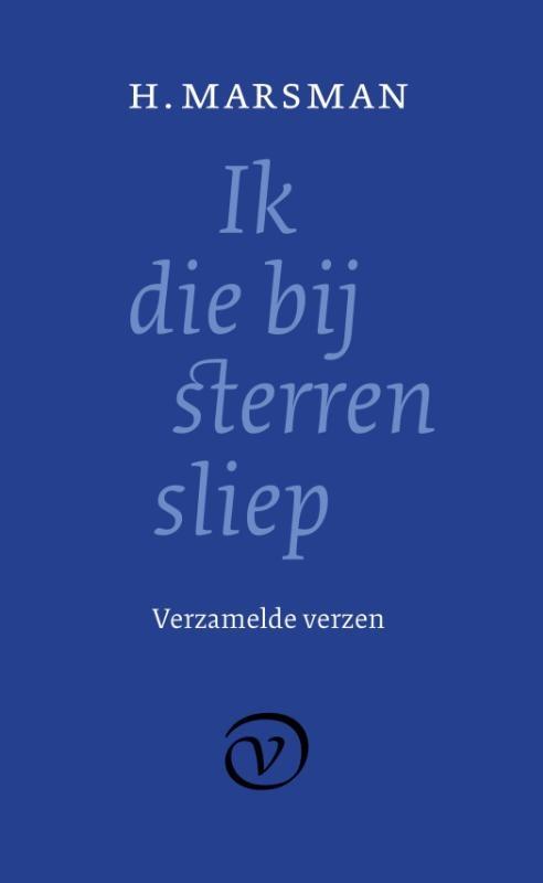 H. Marsman,Ik die bij sterren sliep