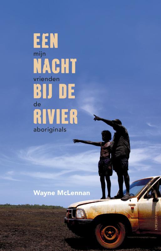 Wayne Mclennan,Een nacht bij de rivier