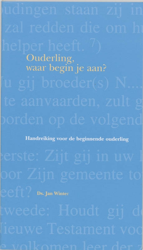 Jeanette Winter,Ouderling, waar begin je aan?