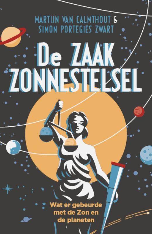 Martijn van Calmthout, Simon Portegies Zwart,De Zaak Zonnestelsel