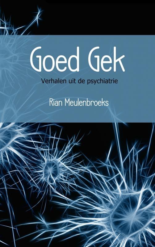Rian Meulenbroeks,Goed Gek