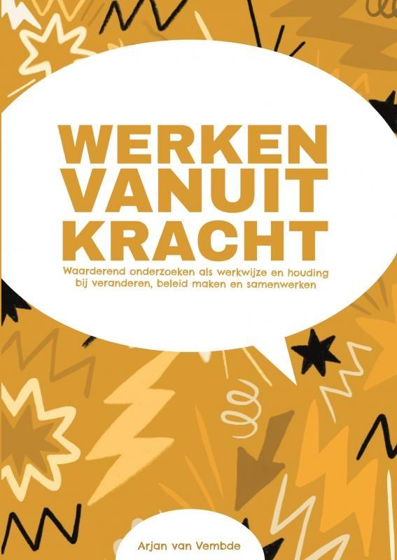 Arjan van Vembde,Werken vanuit kracht