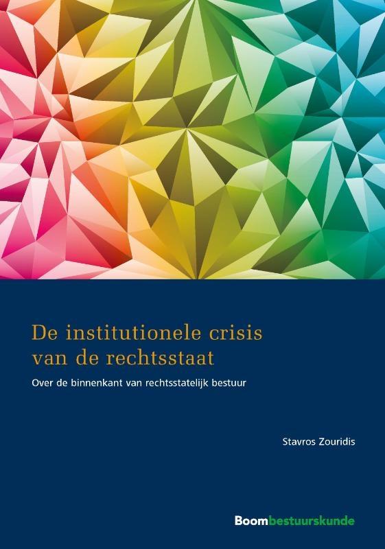 Stavros Zouridis,De institutionele crisis van de rechtsstaat