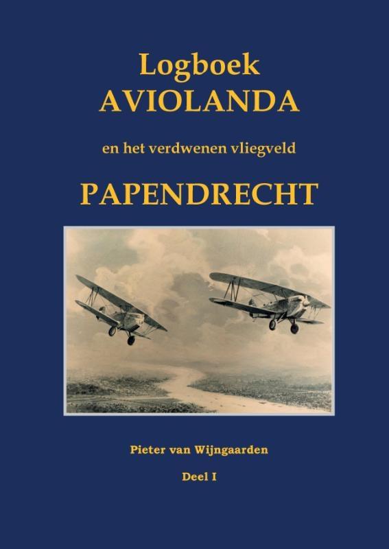 Pieter van Wijngaarden,Het verdwenen vliegveld Papendrecht