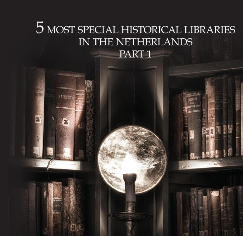 Oscar De Wit-Snijder,10 Most extraordinary historical libraries in the Netherlands 1