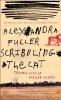 Fuller, Alexandra,Scribbling The Cat