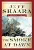 Shaara, Jeff,The Smoke at Dawn