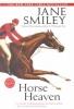Smiley, Jane,Horse Heaven