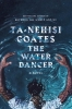 Coates Ta-nehisi,Water Dancer