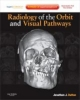 Dutton, Jonathan J,Radiology of the Orbit and Visual Pathways