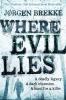 Brekke, Jorgen,Where Evil Lies