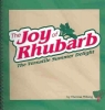 Millang, Theresa,The Joy of Rhubarb Cookbook