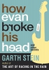 Stein, Garth,How Evan Broke His Head and Other Secrets