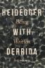Pimentel, Dror,Heidegger with Derrida