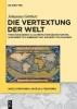 Die Vertextung der Welt,Forschungsreisen als Literatur bei Georg Forster, Alexander von Humboldt und Adelbert von Chamisso