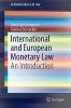 Christoph Herrmann,   Corinna Dornacher,International and European Monetary Law