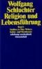 Schluchter, Wolfgang,Religion und Lebensführung I