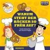 Augustin, Annegret,KIDS Academy - Warum steht der Bäcker so früh auf?