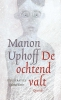 <b>Manon  Uphoff</b>,De ochtend valt