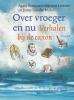 <b>Agave  Kruijssen, Martine  Letterie, Janny van der Molen</b>,Over vroeger en nu