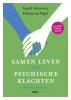 <b>Ingrid  Schoen, Mirjam van Pagée</b>,Samen leven met psychische klachten
