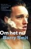 Barry  Smit,Om het nu