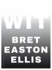 Bret Easton  Ellis,Wit