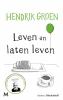 <b>Hendrik  Groen</b>,Leven en laten leven