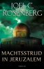 <b>Joel C.  Rosenberg</b>,Machtsstrijd in Jeruzalem