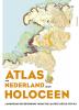 Peter  Vos, Jos  Bazelmans, Michiel van der Meulen, Henk  Weerts,Atlas van Nederland in het Holoceen