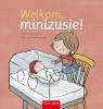 <b>Mieke van Hooft</b>,Welkom, minizusje!