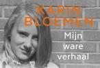 <b>Karin  Bloemen</b>,Mijn ware verhaal