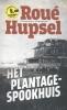 Roué  Hupsel,Het plantage-spookhuis