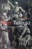 Adam Bernard Mickiewicz,Heer Tadeusz, of De laatste strooptocht in Litouwen