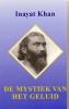 <b>Hazrat Inayat Khan</b>,De mystiek van het geluid